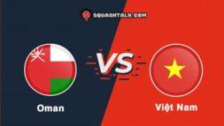 Soi kèo bóng đá Oman vs Việt Nam, 23h00 – 12/10/2021